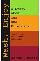Wash, Enjoy: A Story about Tea and Friendship Kindle Edition