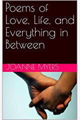 Poems of Love, Life, and Everything in Between Kindle Edition