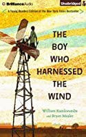 The Boy Who Harnessed The Wind: Young Readers