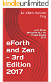 eForth and Zen - 3rd Edition 2017: with 32-bit 86eForth v5.2 for Visual Studio 2015 (English Edition)