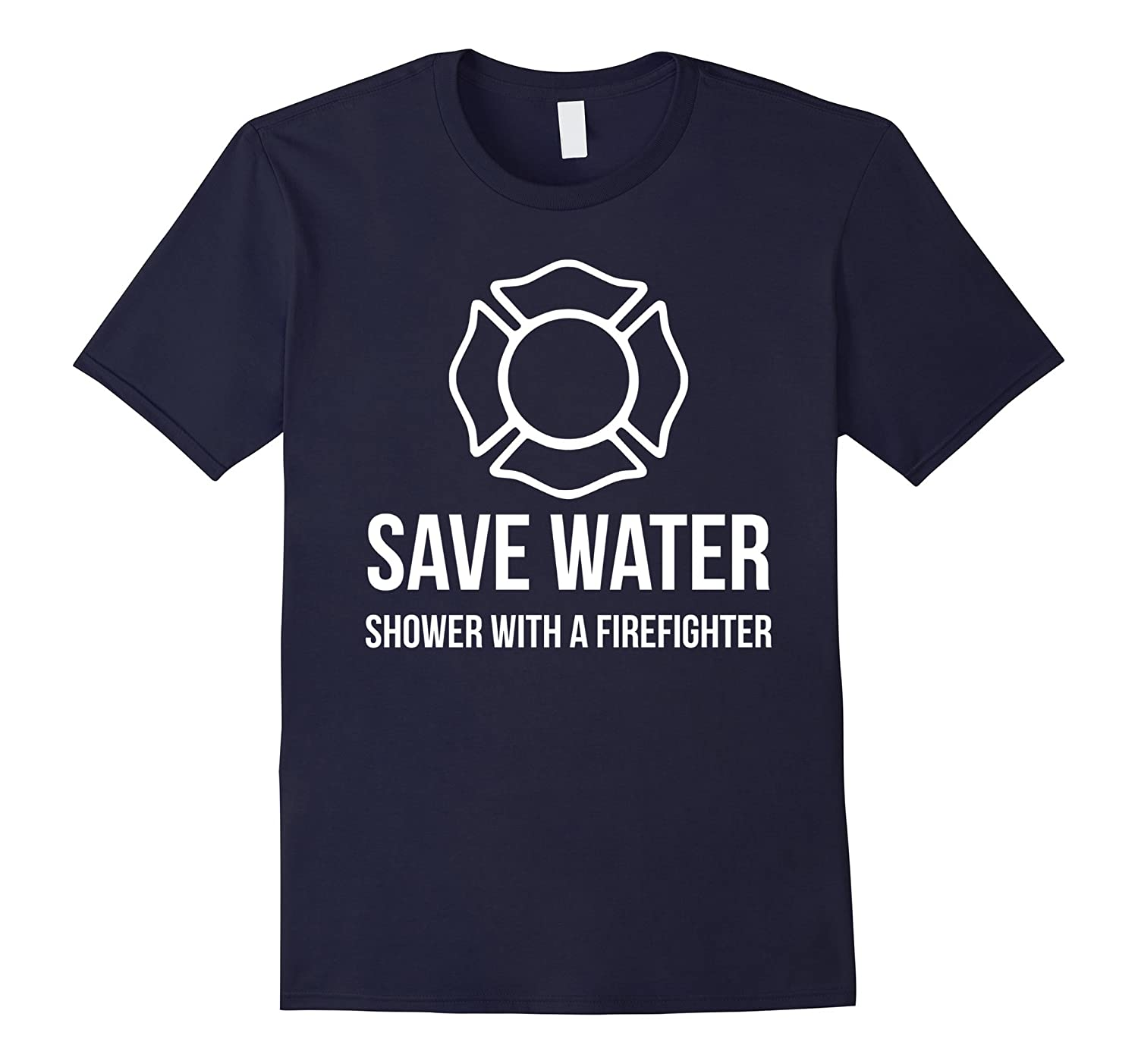 Save Water Shower With A Firefighter T-Shirt-T-Shirt