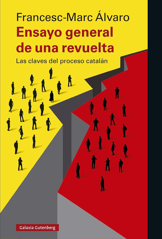 Ensayo general de una revuelta: Las claves del proceso catalán ...