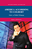 America According to Colbert: Satire as Public Pedagogy (Education, Politics and Public Life)