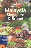 Lonely Planet Malaysia, Singapore & Brunei (Lonely Planet Travel Guide)