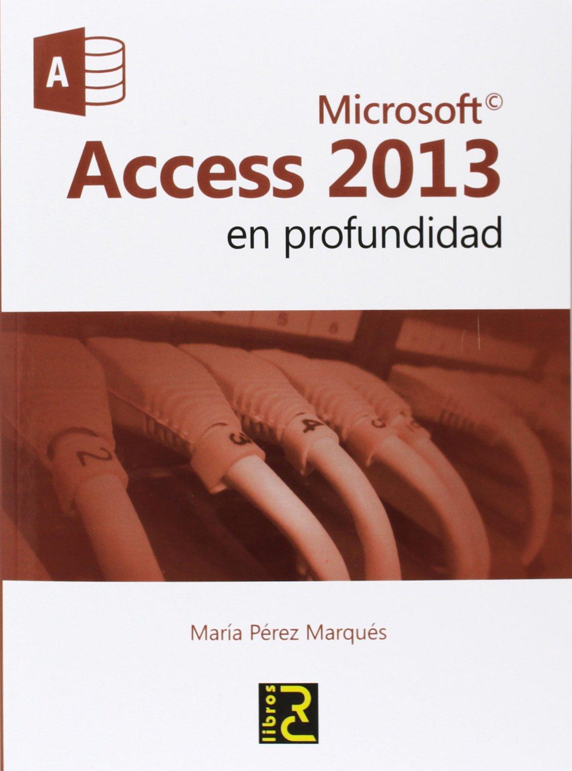 Microsoft ACCESS 2013 en profundidad Tapa blanda – 20 ene 2014 María Pérez Marqués RC Libros 8494180126 SAP (Systems