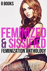 Feminized & Sissified: 8 Books Crossdressing Feminization Anthology Kindle Edition