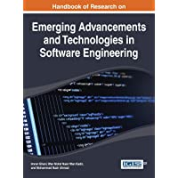 Handbook of Research on Emerging Advancements and Technologies in Software Engineering (Advances in Systems Analysis, Software Engineering, and High Performance Computing (Asasehpc) Book Series)