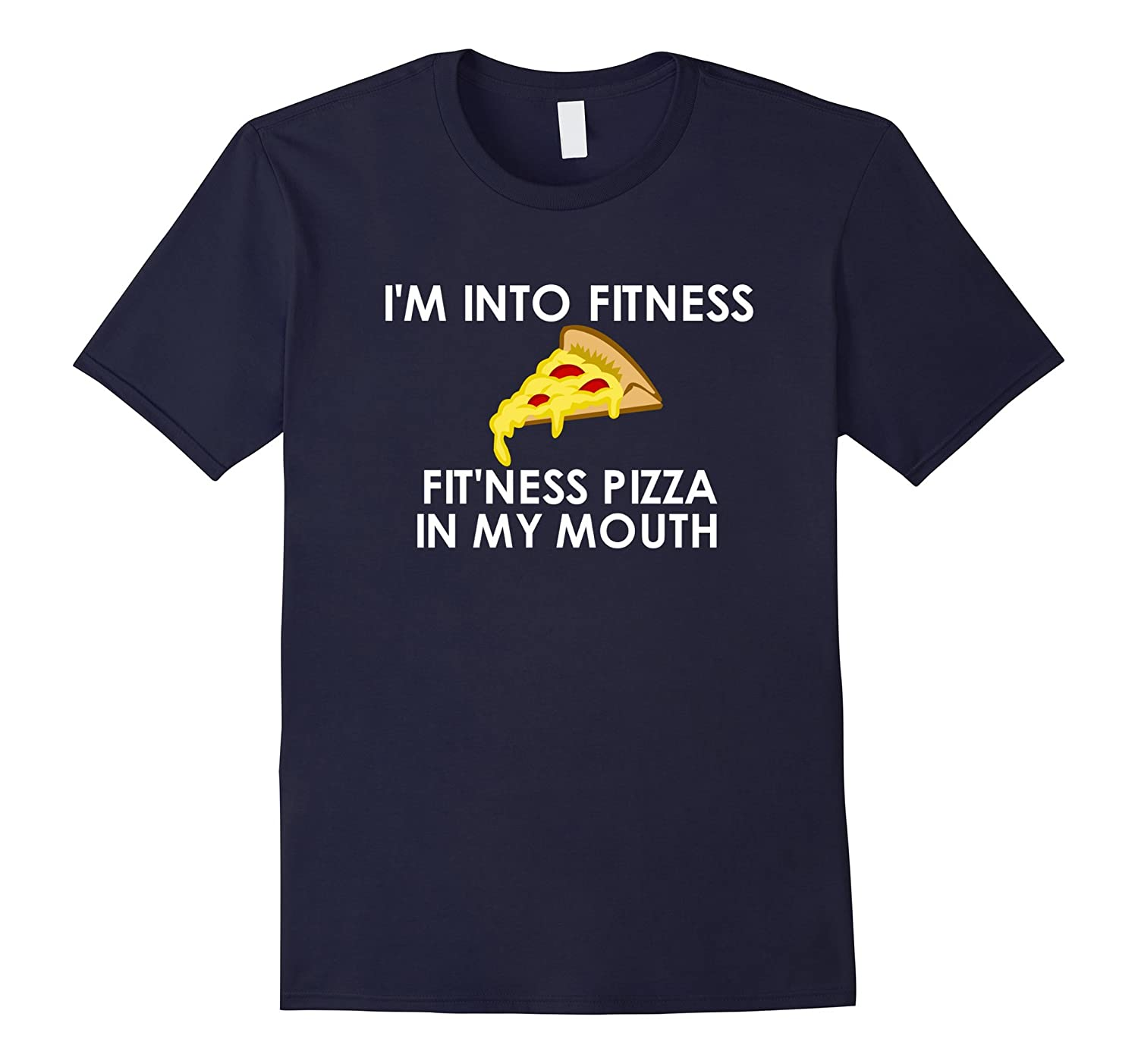 Funny Into FitNess Shirt for Men  Women Food Pizza Lovers-PL