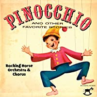 Pinocchio and Other Favorite Stories