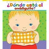 ¿Dónde está el ombliguito? (Where Is Baby's Belly Button?): Un libro para levantar ta tapita por Karen Katz (A Lift-the-Flap