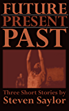 Future, Present, Past: Three Short Stories