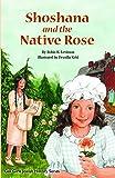 Shoshana and the Native Rose (The Gali Girls Jewish History)