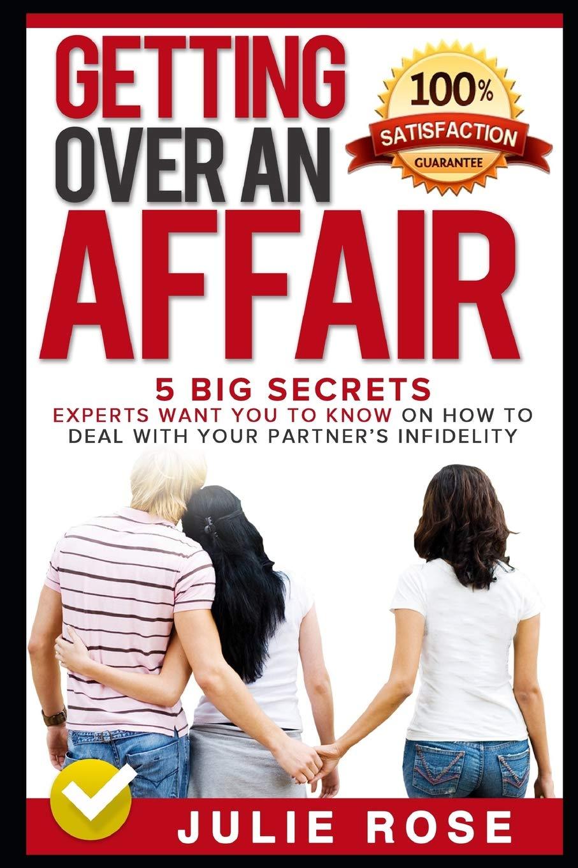 Amazon com: Getting Over An Affair: 5 Big Secrets Experts