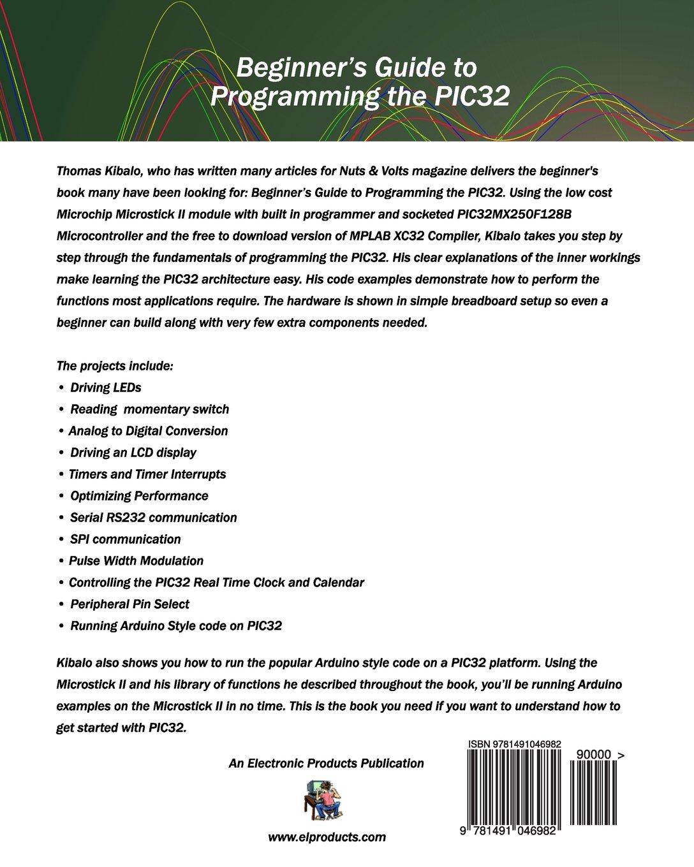 Beginner's Guide to Programming the PIC32: Thomas Kibalo
