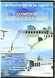 Grecia de Alejandro Magno: Construcción de un imperio [DVD]