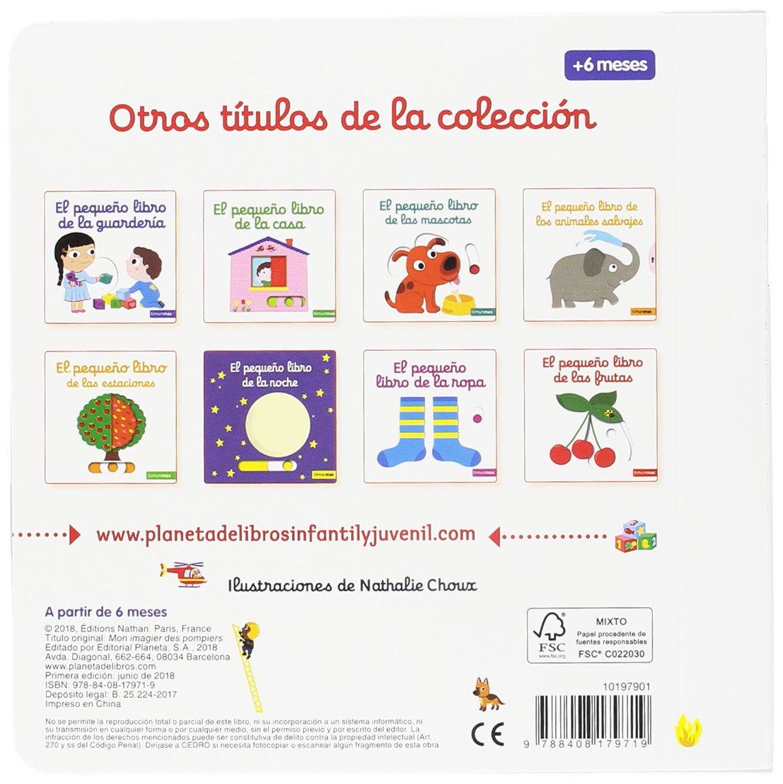 El pequeño libro de los bomberos Libros con solapas y lengüetas: Amazon.es:  Nathalie Choux, Editorial Planeta: Libros