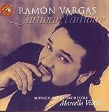 Ramón Vargas -  L'amour, L'amour