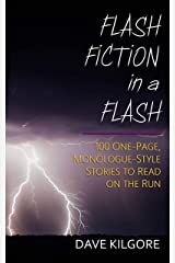 Flash Fiction in a Flash: 100 One-Page, Monologue-Style Stories to Read on the Run Kindle Edition