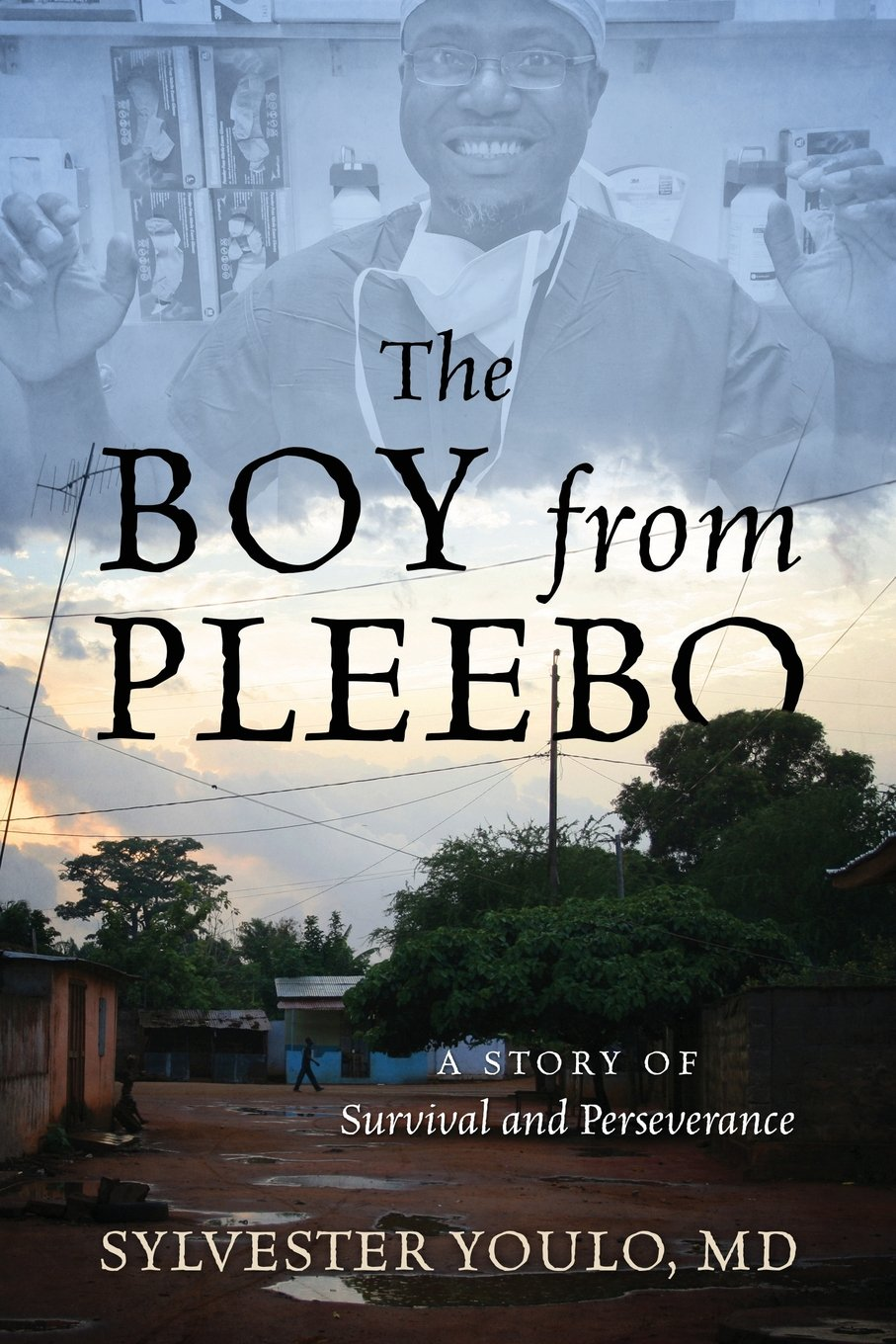 Download The Boy from Pleebo: A Story of Survival and Perseverance ebook