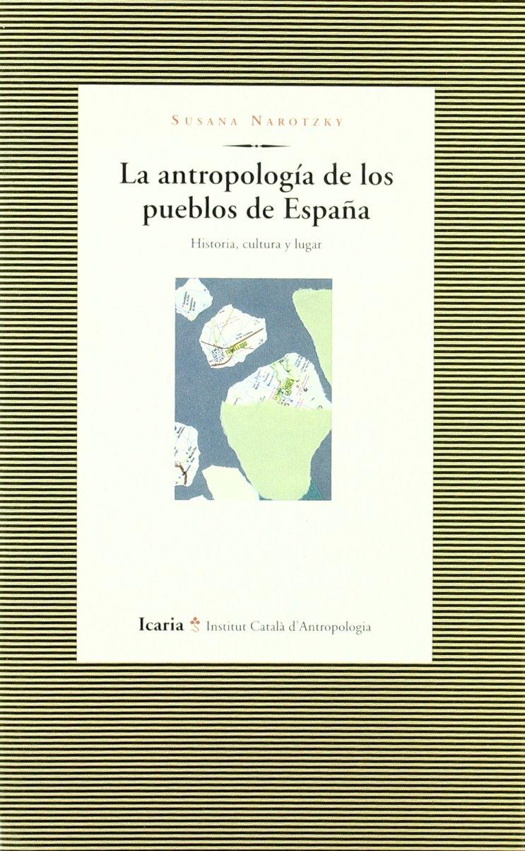 La antropología de los pueblos de España: Historia, cultura y ...