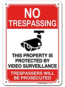 My Sign Center UV Protected and Weatherproof Thick Rust Free Aluminum No Trespassing This Property Is Protected By Video Surveillance Trespassers Will Be Prosecuted Sign, 7 x 10 Inch