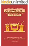 How Not to Become Overweight while Working in the IT Industry