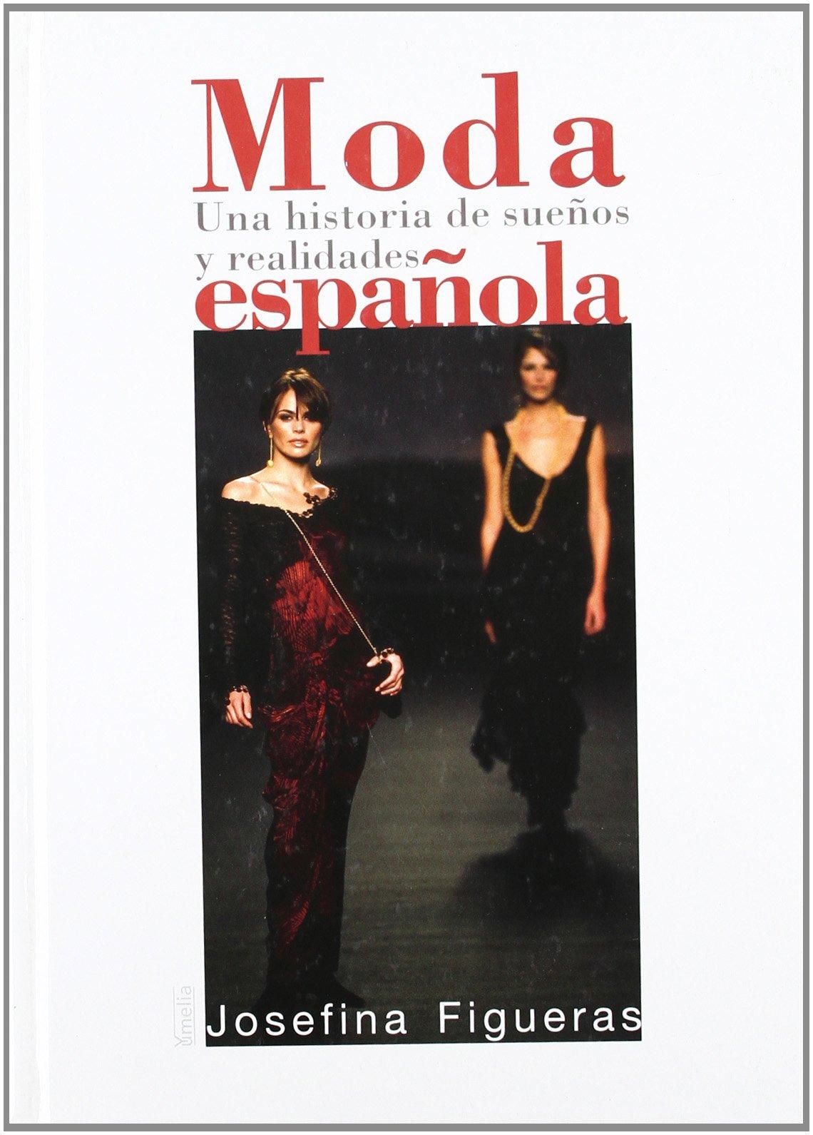 Moda española: una historia de sueños y realidades Yumelia: Amazon.es: Figueras Serra, Josefina: Libros
