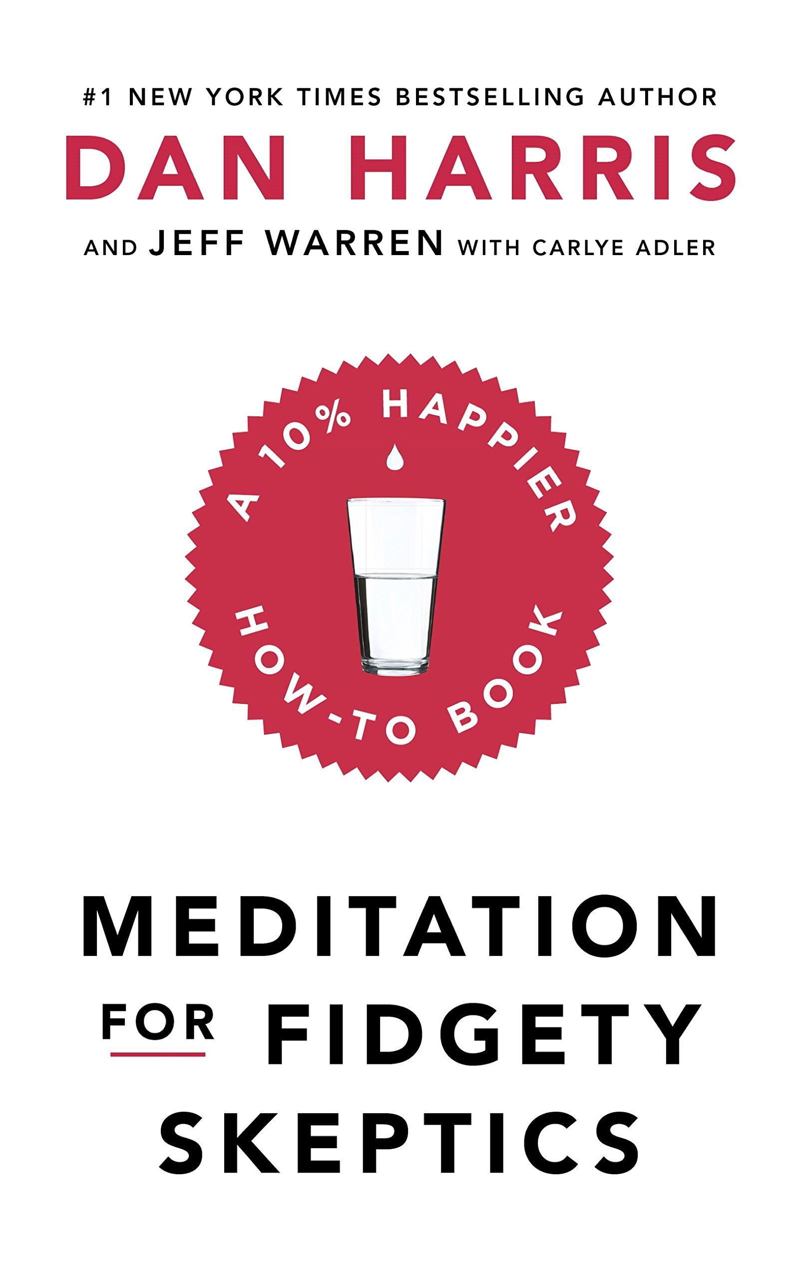 Meditation For Fidgety Skeptics  A 10% Happier How To Book  English Edition