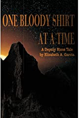 One Bloody Shirt at a Time: A Deputy Ricos Tale (Deputy Ricos tales Book 1) Kindle Edition