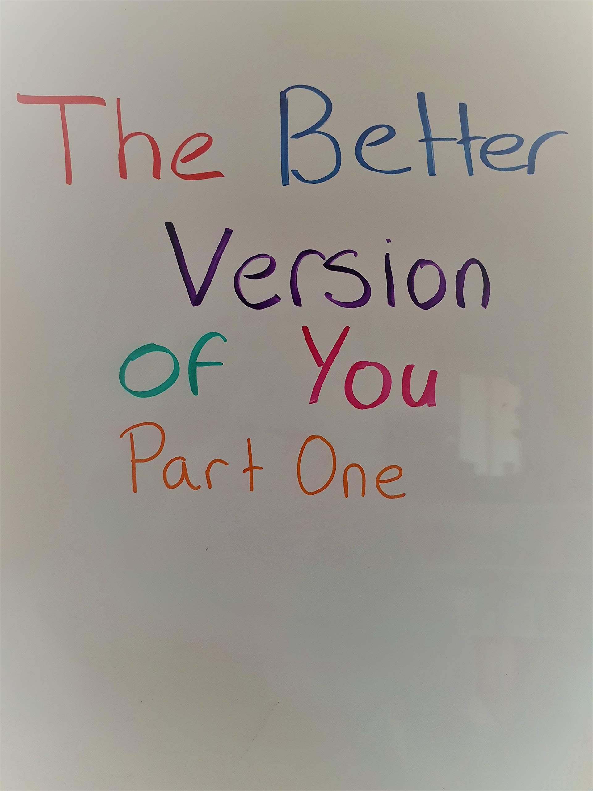 The Better Version Of You Part One