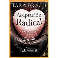 Aceptación Radical: Abrazando tu vida con el corazón