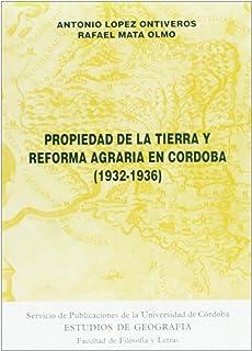 Propiedad de la tierra y reforma agraria en Córdoba : (1932-1936)