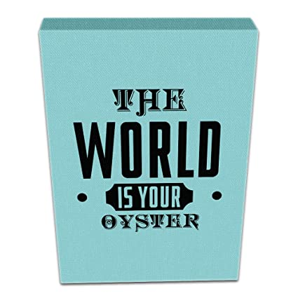 the world is your oyster quotes