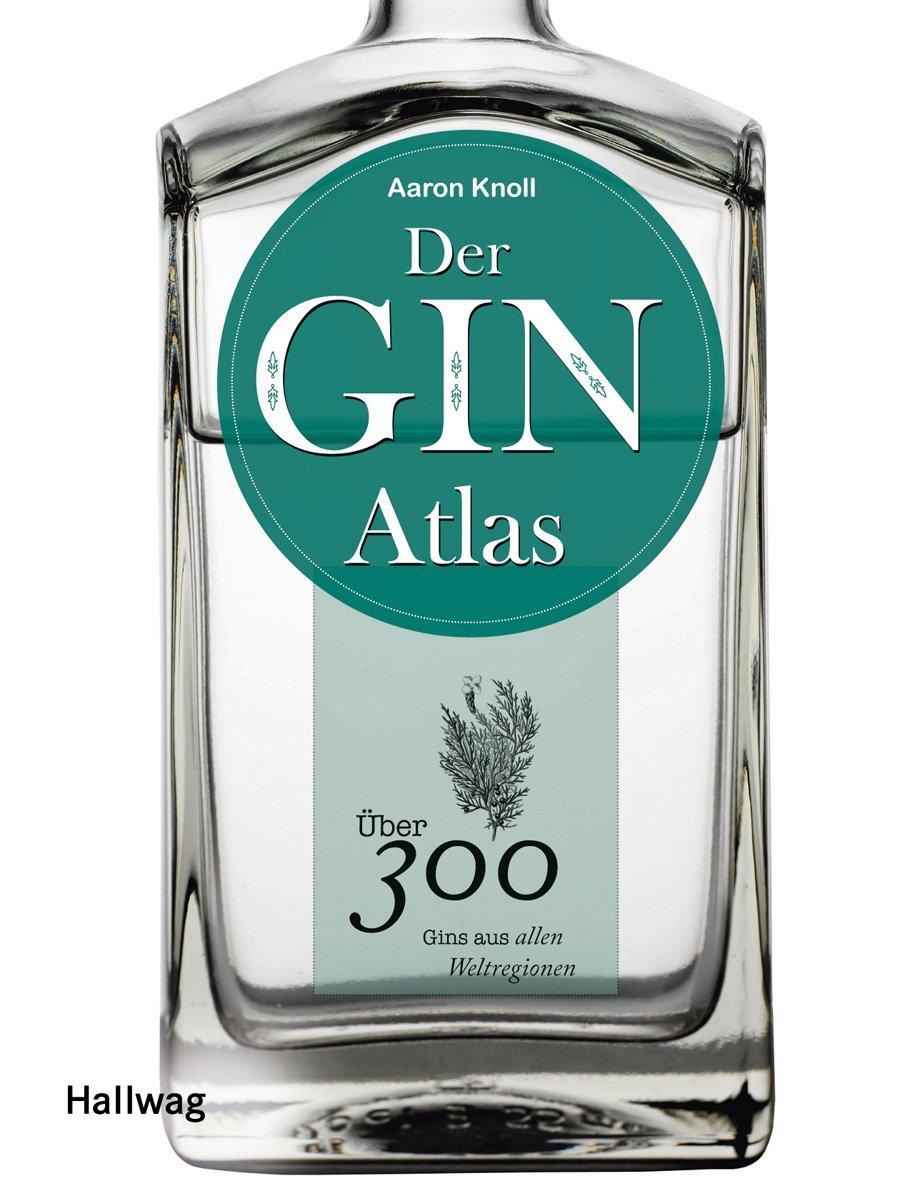 Der Ginatlas: Über 300 Gins aus allen Weltregionen (Hallwag Getränke-Atlanten)