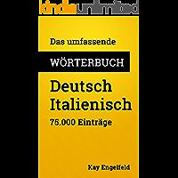 Das umfassende Wörterbuch Deutsch-Italienisch: 75.000 Einträge (Umfassende Wörterbücher) (German Edition)