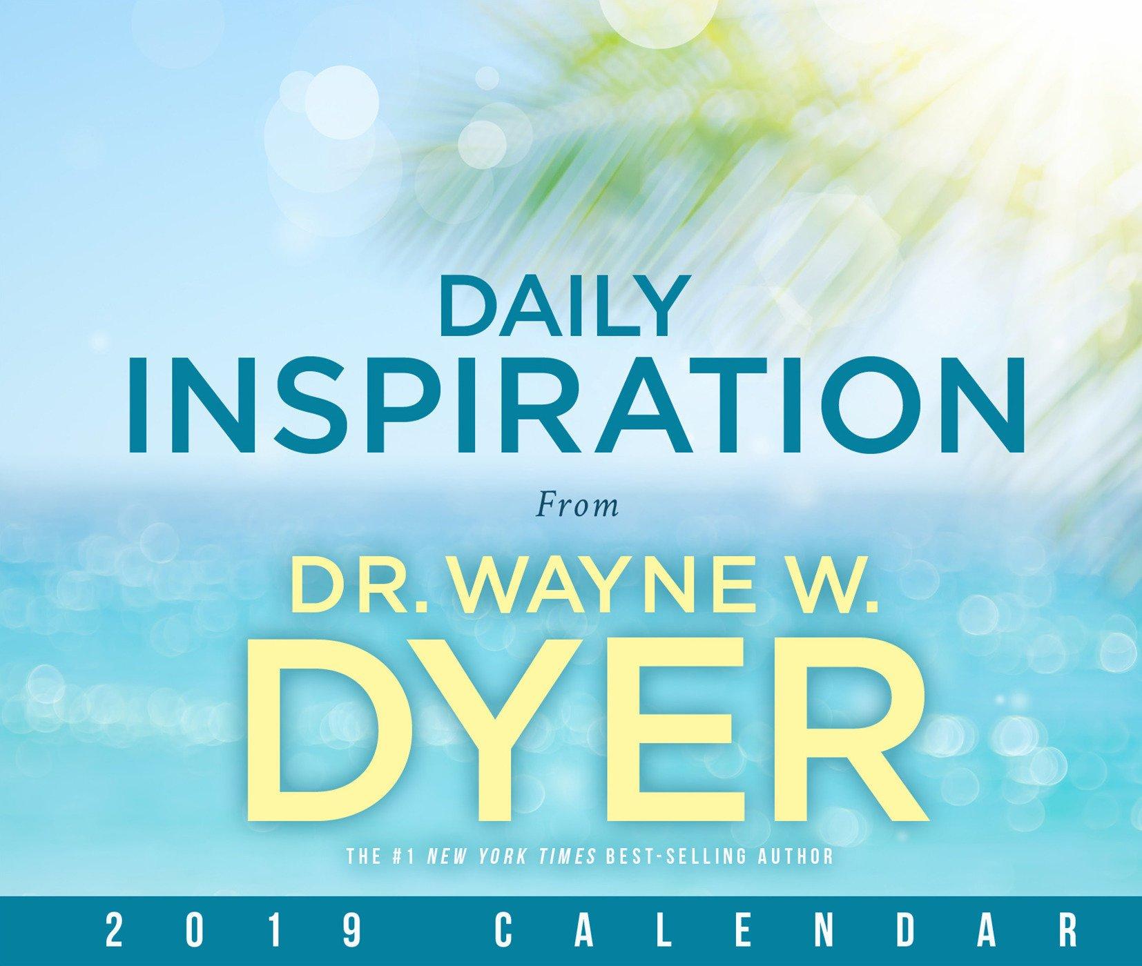 Daily Inspiration from Wayne Dyer 2019 Calendar: Dr. Wayne W ...