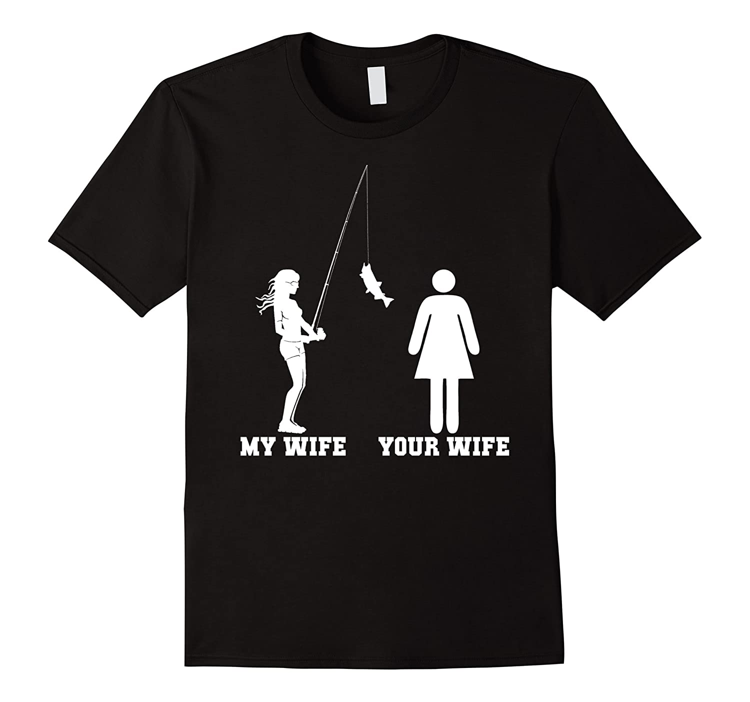 Your Wife My Wife Funny Fishing Wife T Shirt Gift-RT