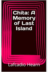 Chita: A Memory of Last Island Kindle Edition