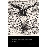 The Writings of Aleister Crowley: The Book of Lies, The Book of the Law, Magick...