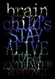 brainchild's -STAY ALIVE- LIVE at EX THEATER ROPPONGI [DVD]