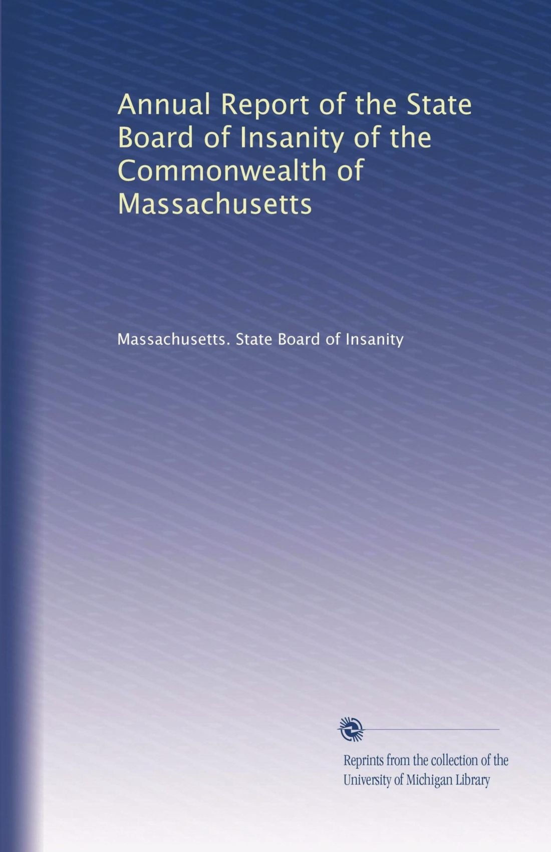 Annual Report of the State Board of Insanity of the Commonwealth of Massachusetts pdf epub