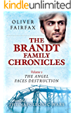 The Angel Faces Destruction: The Brandt Family Chronicles Volume 2