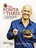The Medicinal Chef: The Power of Three: The 3 nutritional secrets to a longer, healthier life with 80 simple recipes