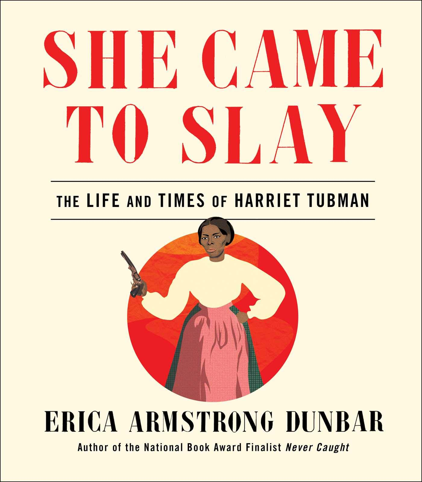 Black history books She Came to Slay: The Life and Times of Harriett Tubman_ Black History Books Bored Teachers