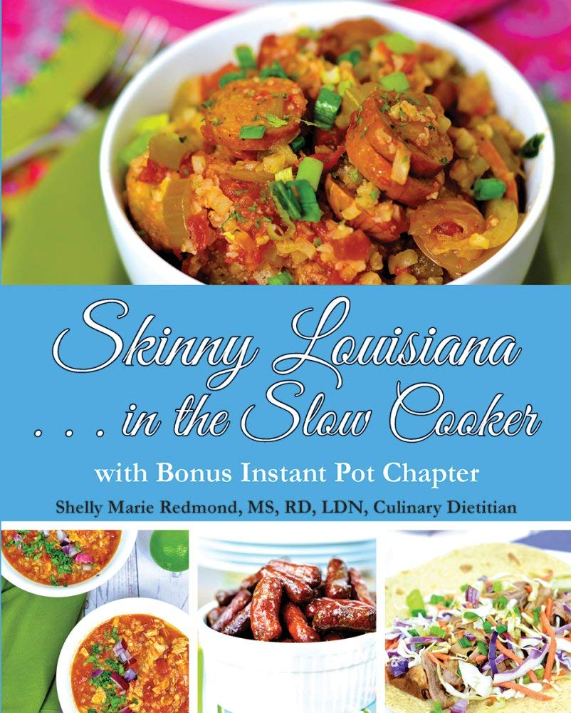 Skinny Louisiana . . . in the Slow Cooker with Bonus Instant Pot Chapter (Skinny Louisiana Series) by Pelican Publishing Company, Inc.