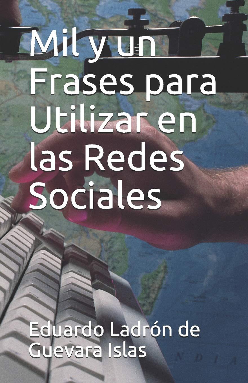 Mil Y Un Frases Para Utilizar En Las Redes Sociales Spanish