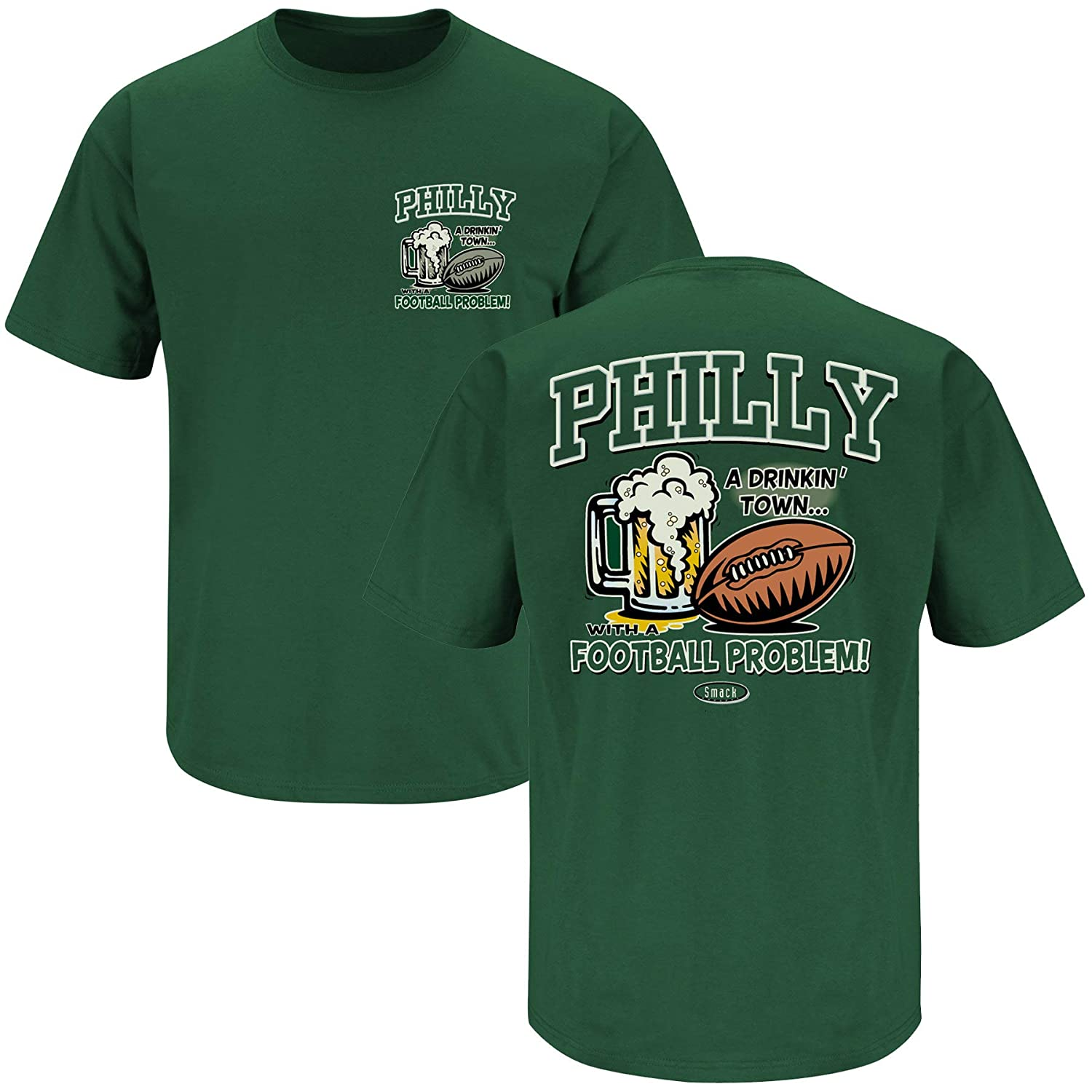 88a999167d5 Amazon.com : Smack Apparel Philadelphia Football Fans. Philly Drinking Town  With a Football Problem Green T-Shirt (Sm-5X) : Sports & Outdoors