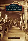 Plymouth's Air Rifle Industry (Images of America)