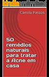50 remédios naturais para tratar a Acne em casa
