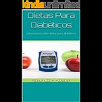 Dietas Para Diabéticos: información sobre dietas para diabéticos